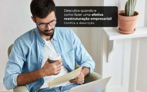 Descubra Quando E Como Fazer Um Efetiva Reestruturacao Empresarial Post 1 - E-Cont Gestão em Contabilidade