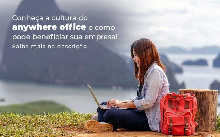 Conheca A Cultura Do Anywhere Office E Como Pode Beneficiar Sua Empresa Blog 2 - E-Cont Gestão em Contabilidade