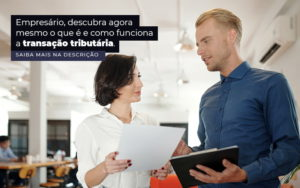 Empresario Descubra Agora Mesmo O Que E E Como Funciona A Transacao Tributaria Post 1 - E-Cont Gestão em Contabilidade