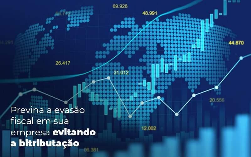 Previna A Evasao Fiscal Em Sua Empresa Evitando A Bitributacao Post 1 - E-Cont Gestão em Contabilidade