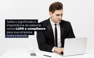 Saiba O Significado E Importancia De Palavras Como Lgpd E Compliance Para Sua Empresa Post 1 - E-Cont Gestão em Contabilidade