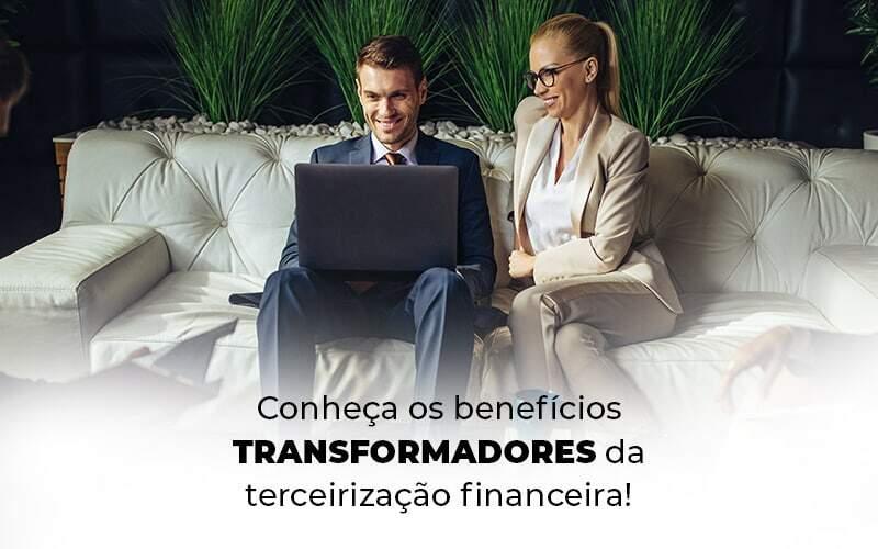 Conheca Os Beneficios Transformadores Da Terceirizacao Financeira Blog 1 - E-Cont Gestão em Contabilidade