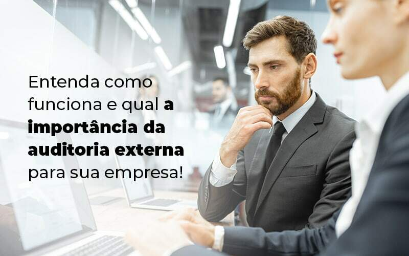 Entenda Como Funciona E Qual A Importancia Da Auditoria Externa Para Sua Empresa Blog 1 - E-Cont Gestão em Contabilidade